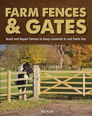 Farm Fences and Gates By Kubik, Rick