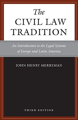 The Civil Law Tradition By Merryman, John/ Perez-Perdomo, Rogelio